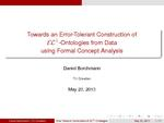 Slides: Towards an Error-Tolerant Construction of EL^ -Ontologies from Data Using Formal Concept Analysis