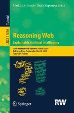 Explainable Artificial Intelligence. Proceedings of the 15th Reasoning Web Summer School