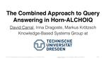 Slides: The Combined Approach to Query Answering in Horn-ALCHOIQ