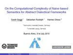 Slides: On the Computational Complexity of Naive-based Semantics for Abstract Dialectical Frameworks