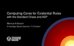 Slides: Computing Cores for Existential Rules with the Standard Chase and ASP